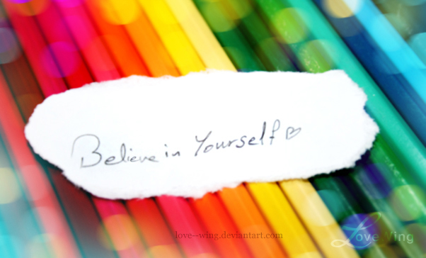 How To Believe In Yourself Part 1: The 180